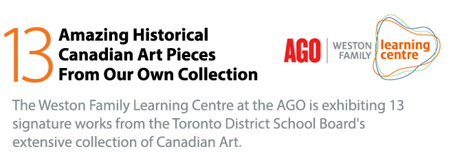 13 Amazing Historical Canadian Art Pieces from our own Collection - AGO Weston Family Learning Centre
