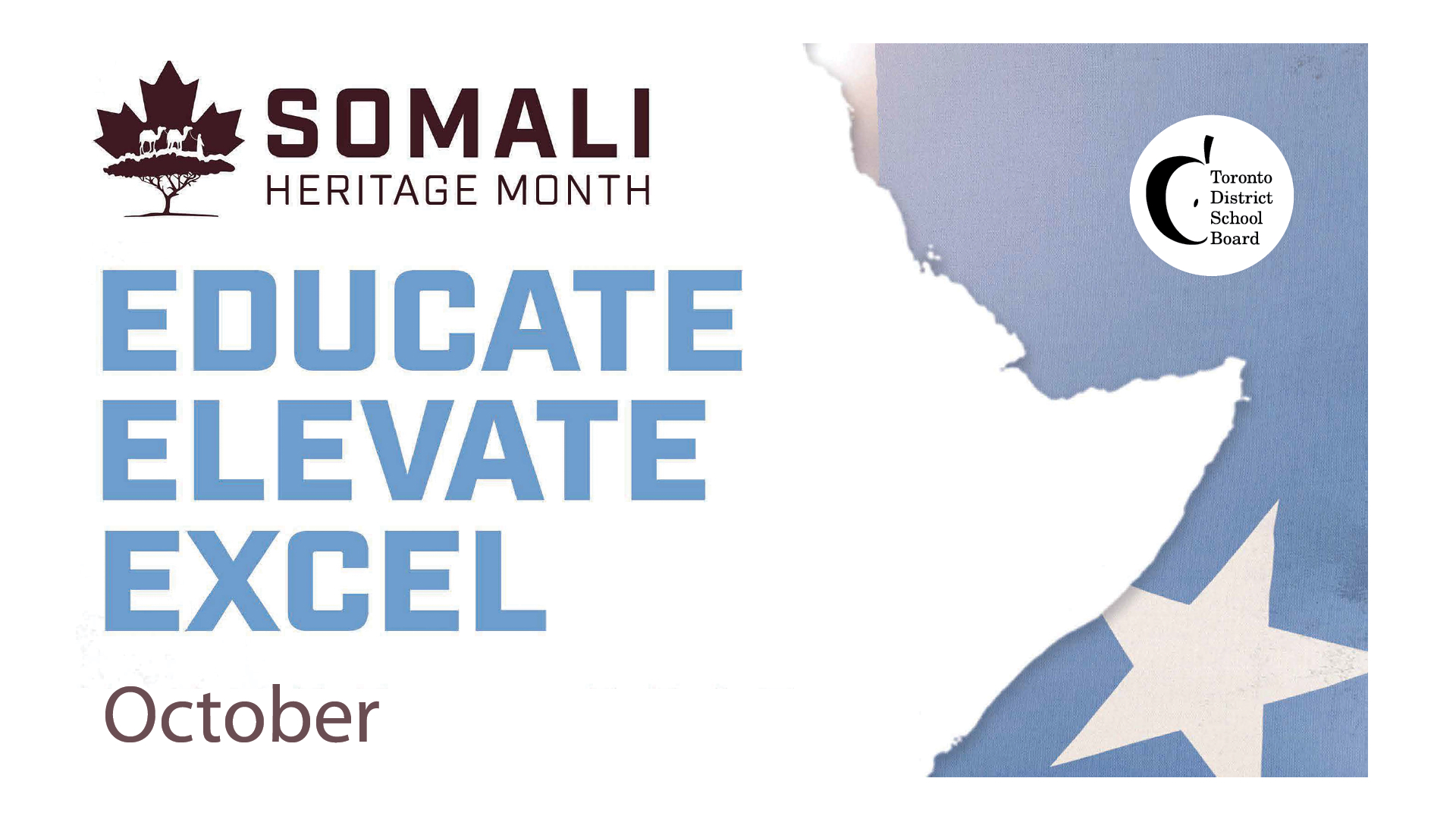 a poster recognizing Somali Heritage Month in the TDSB with the theme name Educate, Elevate, Excel