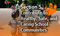 Section 5 Contribute to Healthy, Safe and Caring School Community