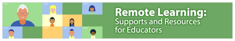 Remote learning, supports and resources for educators banner