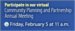 Participate in our virtual Community Planning and Partnership Annual Meeting