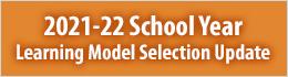 2021-22 School Year Learning Model Selection Update