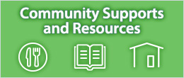 Community Supports and Resources
