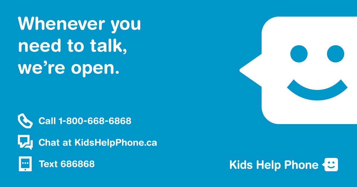 Kids Help Phone. Whenever you need to talk, we're open.