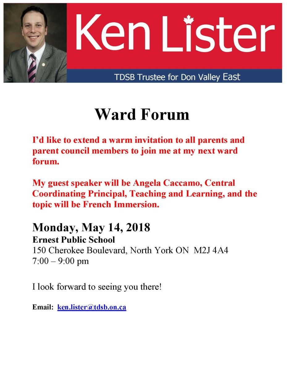 Ward 17 Forum - Monday, May 24, 2018 at Ernest Public School, 150 Cherokee Boulevard, North York  M2J 4A4, 7:00 - 9:00 pm