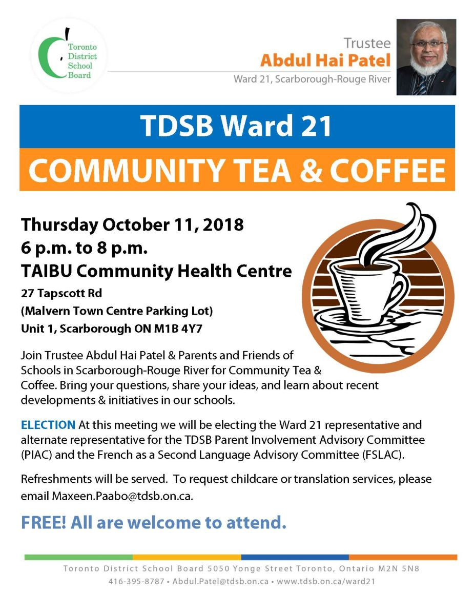 Flyer - TDSB Ward 21 COMMUNITY TEA & COFFEE  Thursday October 11, 2018 6 p.m. to 8 p.m.